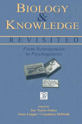 Biology and Knowledge Revisited: From Neurogenesis to Psychogenesis (Hardback) book cover