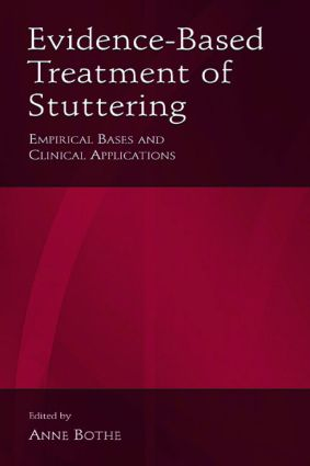 Evidence-Based Treatment of Stuttering: Empirical Bases and Clinical Applications (Paperback) book cover