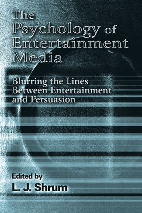 The Psychology of Entertainment Media: Blurring the Lines Between Entertainment and Persuasion (e-Book) book cover