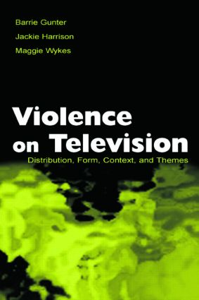 Violence on Television: Distribution, Form, Context, and Themes, 1st Edition (Paperback) book cover