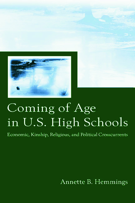 Coming of Age in U.S. High Schools: Economic, Kinship, Religious, and Political Crosscurrents (Paperback) book cover