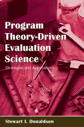 Program Theory-Driven Evaluation Science: Strategies and Applications (Paperback) book cover