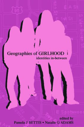 Geographies of Girlhood: Identities In-between (Paperback) book cover