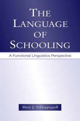The Language of Schooling: A Functional Linguistics Perspective, 1st Edition (Paperback) book cover