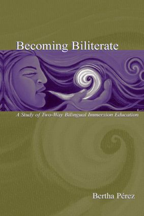 Becoming Biliterate: A Study of Two-Way Bilingual Immersion Education (Hardback) book cover