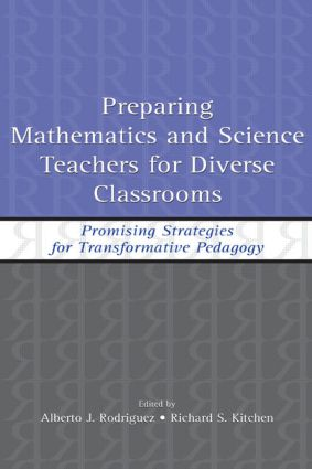Preparing Mathematics and Science Teachers for Diverse Classrooms: Promising Strategies for Transformative Pedagogy (Hardback) book cover