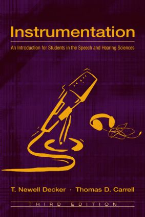 Instrumentation: An Introduction for Students in the Speech and Hearing Sciences book cover