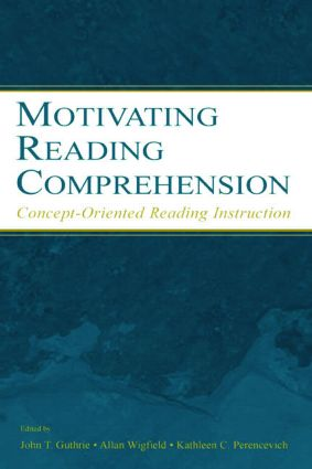 Motivating Reading Comprehension: Concept-Oriented Reading Instruction, 1st Edition (Paperback) book cover
