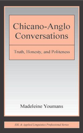 Chicano-Anglo Conversations: Truth, Honesty, and Politeness (Hardback) book cover