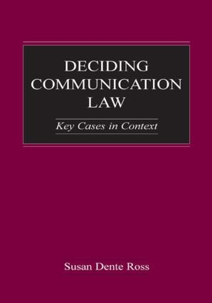 Deciding Communication Law: Key Cases in Context (Hardback) book cover
