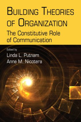 Building Theories of Organization: The Constitutive Role of Communication (Paperback) book cover