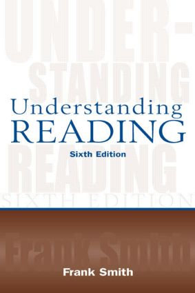 Understanding Reading: A Psycholinguistic Analysis of Reading and Learning to Read, 6th Edition (Hardback) book cover