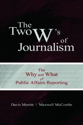 The Two W's of Journalism: The Why and What of Public Affairs Reporting (Paperback) book cover