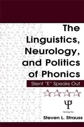 The Linguistics, Neurology, and Politics of Phonics