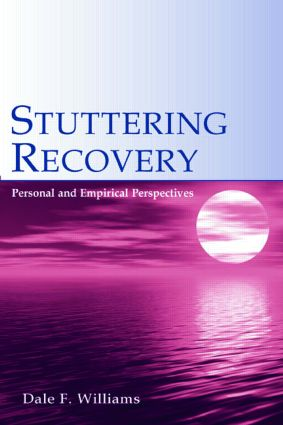 Stuttering Recovery: Personal and Empirical Perspectives (Paperback) book cover