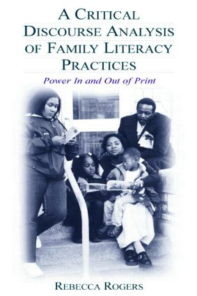 A Critical Discourse Analysis of Family Literacy Practices: Power in and Out of Print, 1st Edition (Paperback) book cover