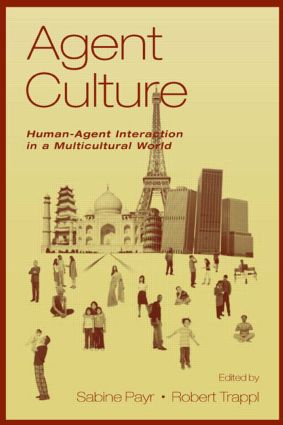 Agent Culture: Human-agent interaction in A Multicultural World, 1st Edition (Hardback) book cover