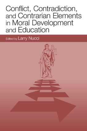 Conflict, Contradiction, and Contrarian Elements in Moral Development and Education (Hardback) book cover