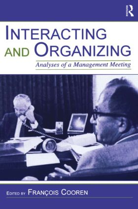 Interacting and Organizing: Analyses of a Management Meeting (Paperback) book cover