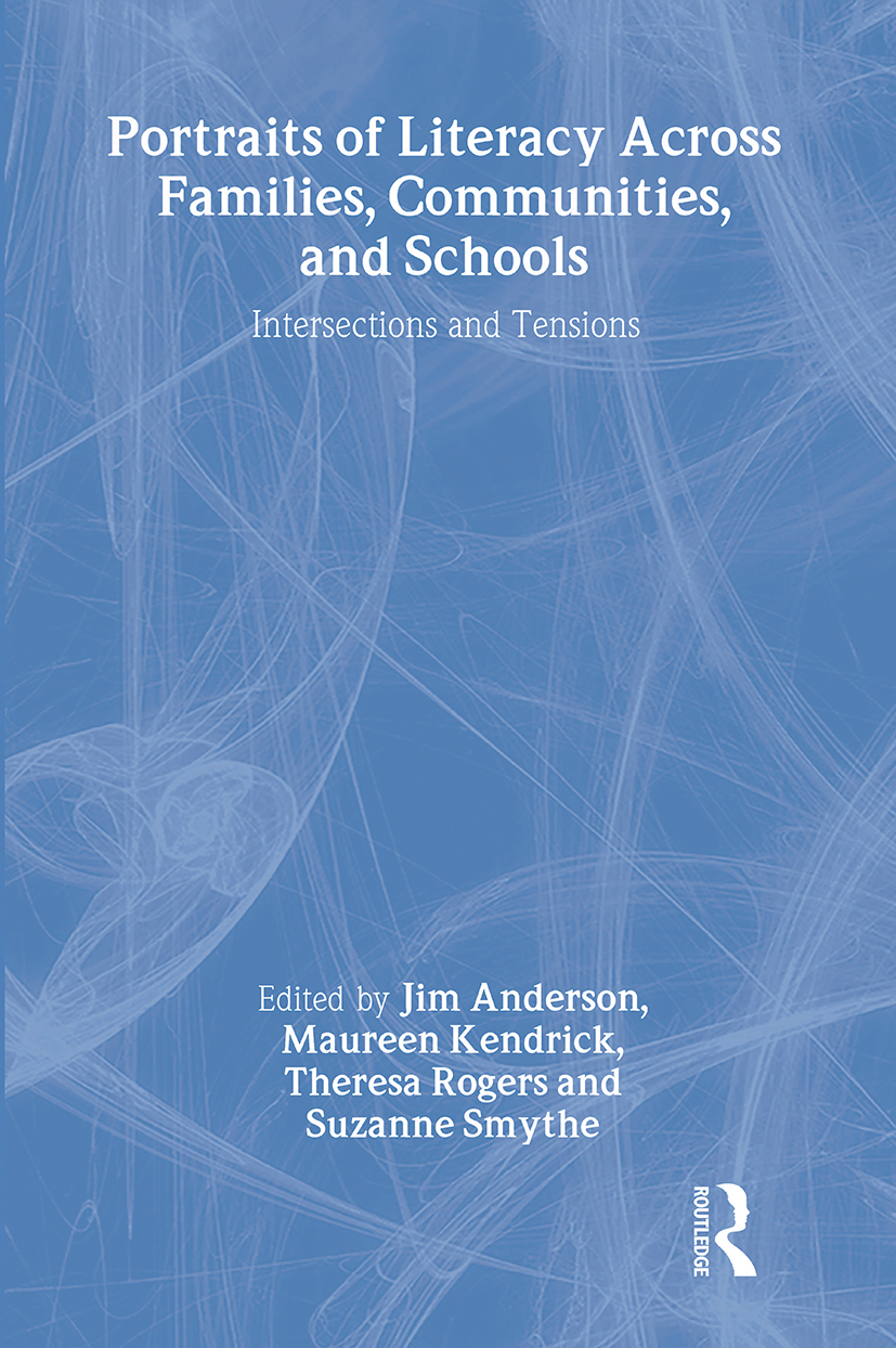 Portraits of Literacy Across Families, Communities, and Schools: Intersections and Tensions, 1st Edition (Paperback) book cover