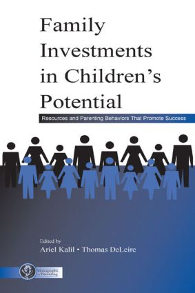 Family Investments in Children's Potential: Resources and Parenting Behaviors That Promote Success (Hardback) book cover