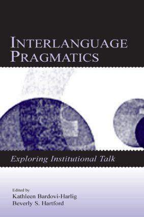 Interlanguage Pragmatics: Exploring Institutional Talk book cover