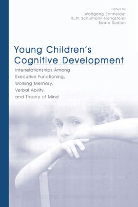 Young Children's Cognitive Development: Interrelationships Among Executive Functioning, Working Memory, Verbal Ability, and Theory of Mind, 1st Edition (Hardback) book cover
