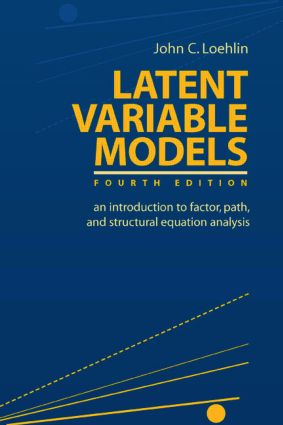 Latent Variable Models: An Introduction to Factor, Path, and Structural Equation Analysis, 4th Edition (Paperback) book cover