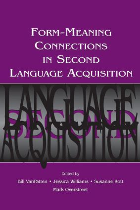 Form-Meaning Connections in Second Language Acquisition (Hardback) book cover