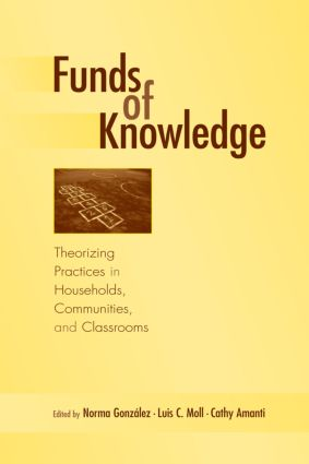 Funds of Knowledge: Theorizing Practices in Households, Communities, and Classrooms (Paperback) book cover