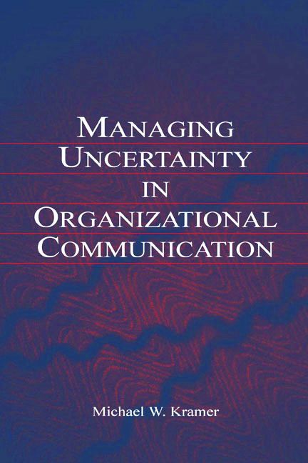 Managing Uncertainty in Organizational Communication (Hardback) book cover
