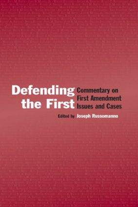 Defending the First: Commentary on First Amendment Issues and Cases (Hardback) book cover