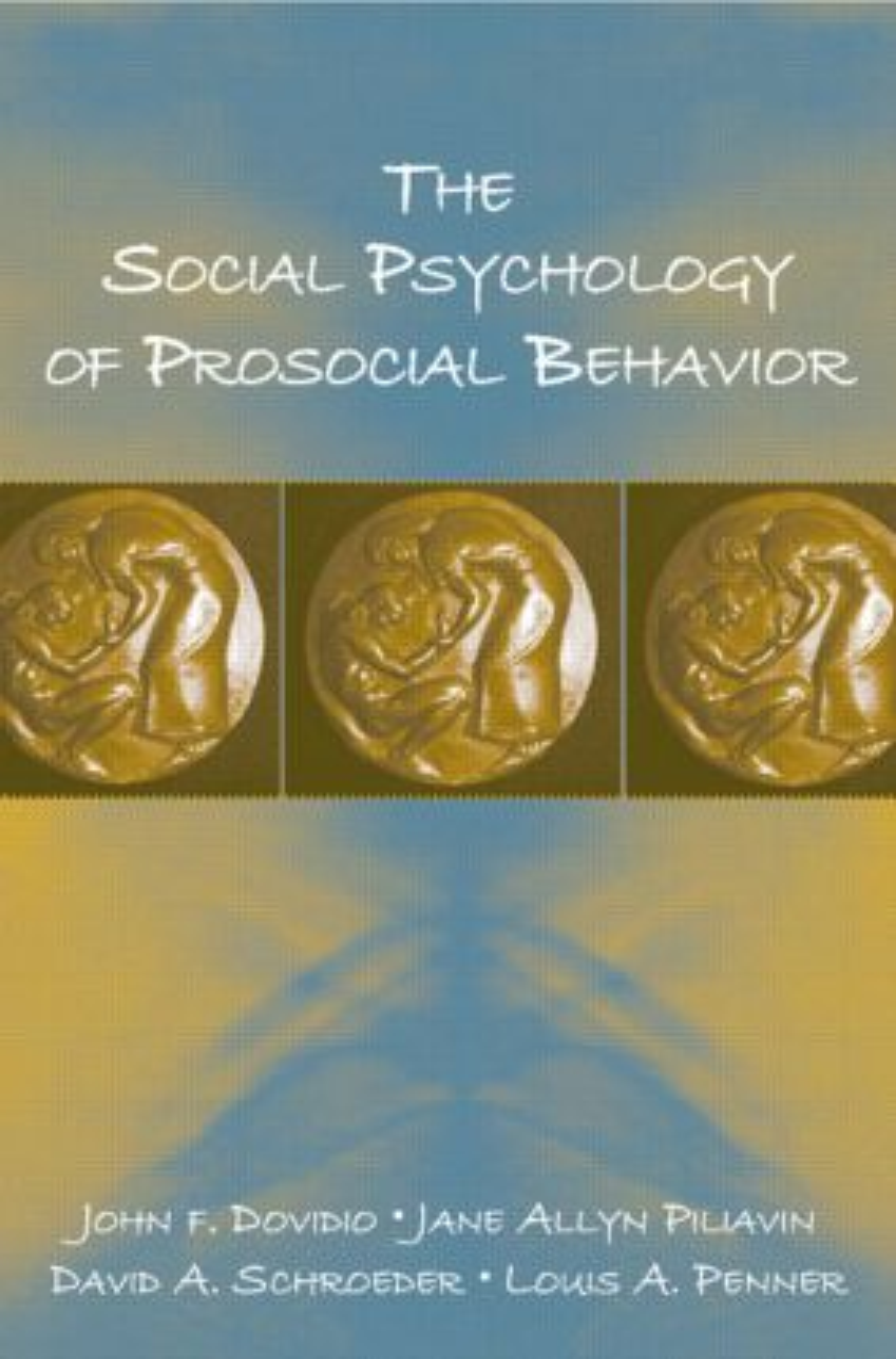 The Social Psychology of Prosocial Behavior: 1st Edition (Hardback) book cover