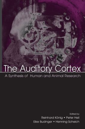 The Auditory Cortex: A Synthesis of Human and Animal Research, 1st Edition (Hardback) book cover
