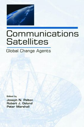 Communications Satellites: Global Change Agents (Paperback) book cover