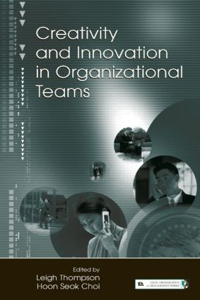 Creativity and Innovation in Organizational Teams (Hardback) book cover