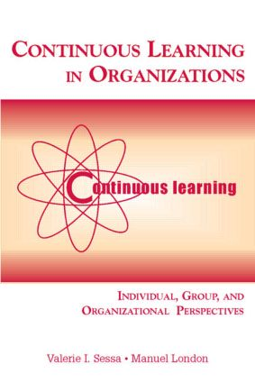 Continuous Learning in Organizations: Individual, Group, and Organizational Perspectives (Paperback) book cover