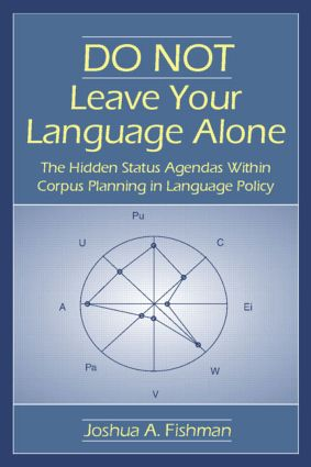 DO NOT Leave Your Language Alone: The Hidden Status Agendas Within Corpus Planning in Language Policy, 1st Edition (Hardback) book cover