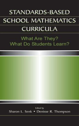 Standards-based School Mathematics Curricula: What Are They? What Do Students Learn? book cover