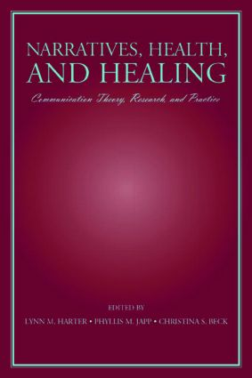 Narratives, Health, and Healing: Communication Theory, Research, and Practice (Paperback) book cover