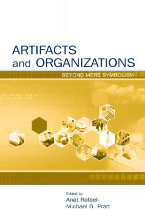 Artifacts and Organizations: Beyond Mere Symbolism (Hardback) book cover