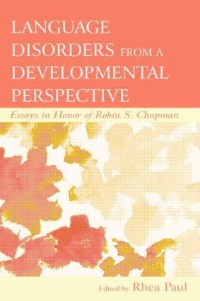 Language Disorders From a Developmental Perspective: Essays in Honor of Robin S. Chapman (Hardback) book cover