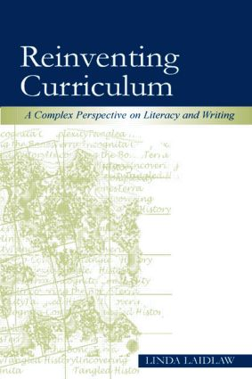 Reinventing Curriculum: A Complex Perspective on Literacy and Writing (Paperback) book cover