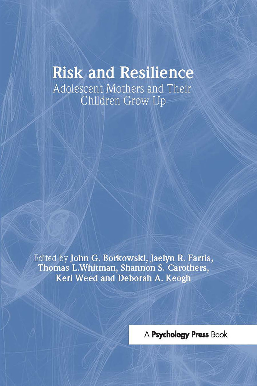 Risk and Resilience: Adolescent Mothers and Their Children Grow Up (Paperback) book cover