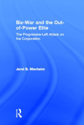 Biz-War and the Out-of-Power Elite: The Progressive-Left Attack on the Corporation (Hardback) book cover