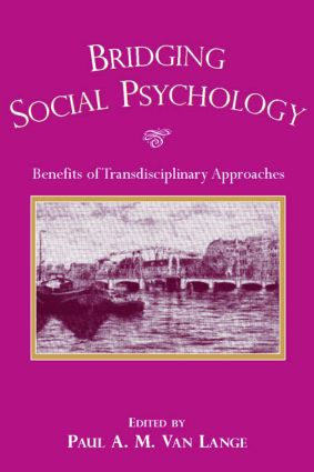 Bridging Social Psychology: Benefits of Transdisciplinary Approaches (Paperback) book cover