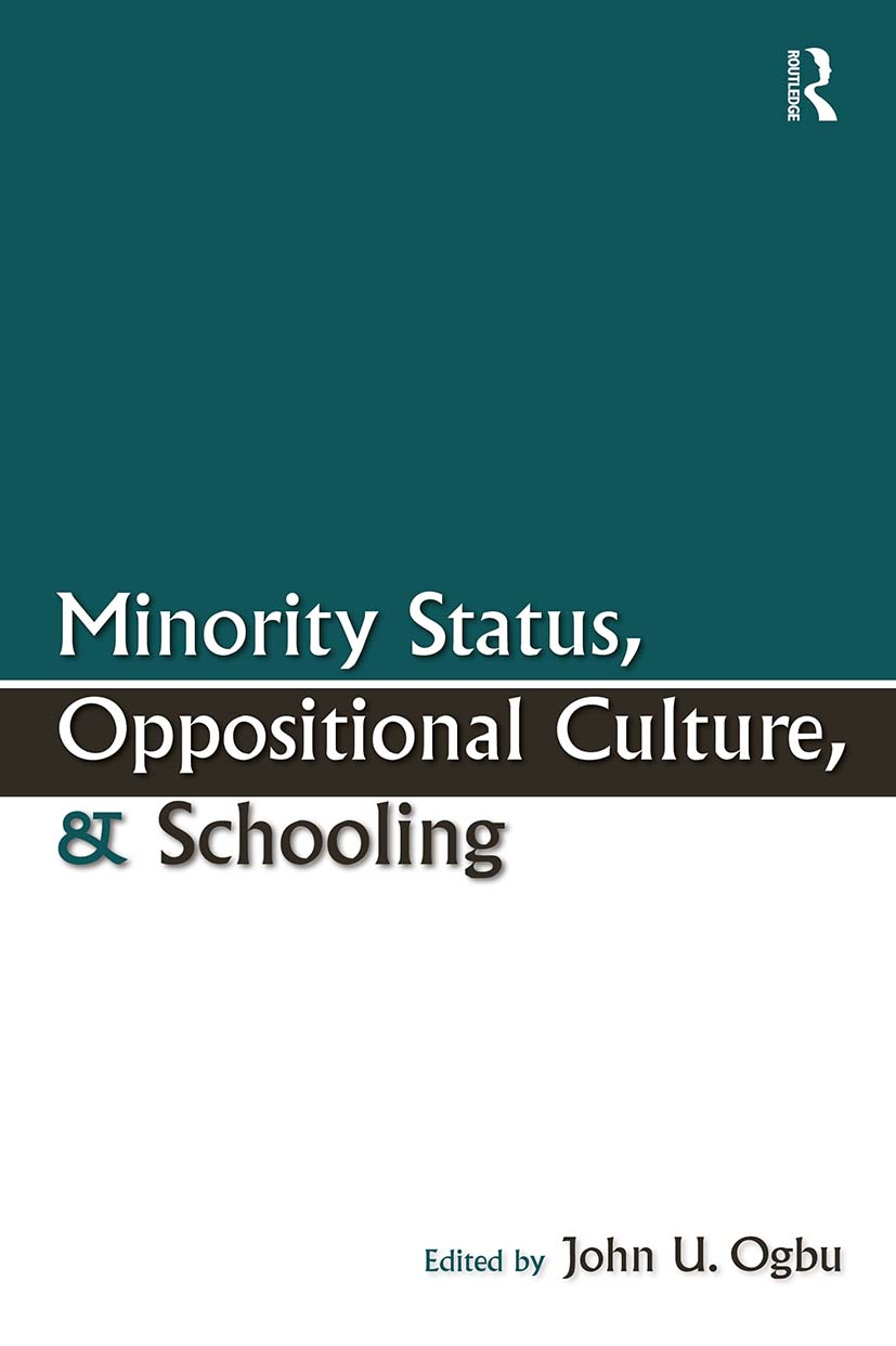 Minority Status, Oppositional Culture, & Schooling book cover