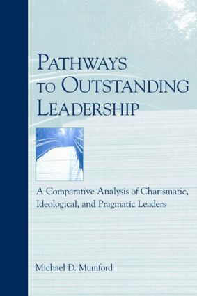 Pathways to Outstanding Leadership: A Comparative Analysis of Charismatic, Ideological, and Pragmatic Leaders book cover
