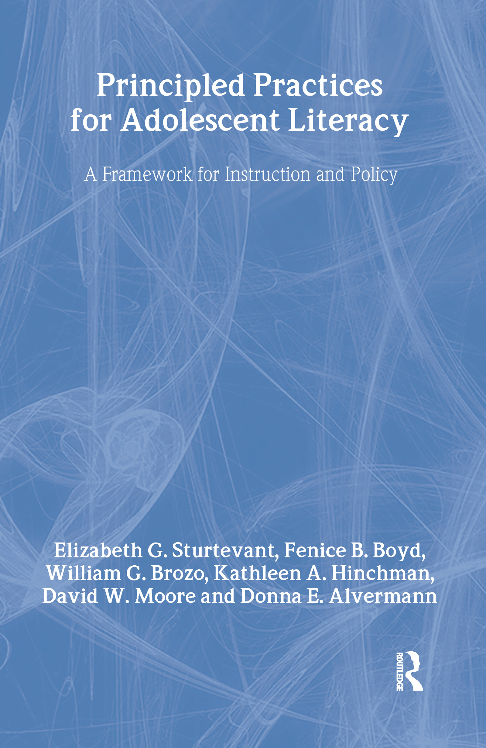 Principled Practices for Adolescent Literacy: A Framework for Instruction and Policy, 1st Edition (Hardback) book cover