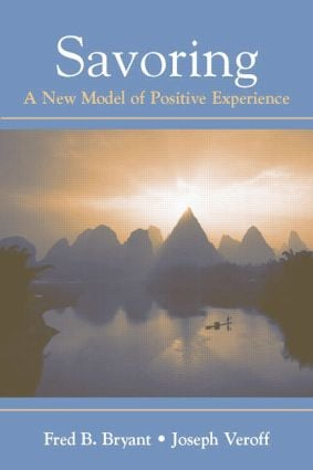 Savoring: A New Model of Positive Experience (Paperback) book cover